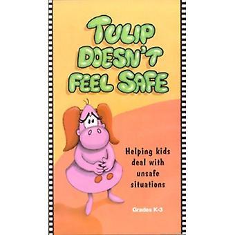 Tulip Doesnt Feel Safe by Publishing & Hazelden