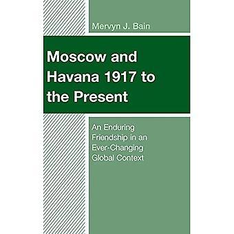 Moskou en Havana 1917 naar het heden: Een blijvende vriendschap in een steeds veranderende mondiale context (Lexington Studies on Cuba)