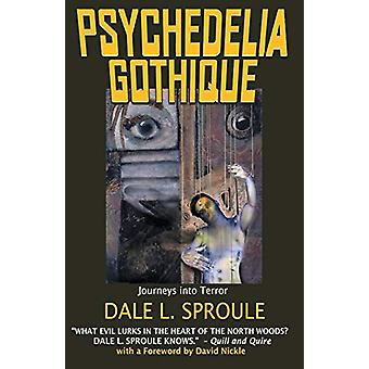 Psychedelia Gothique by Dale L. Sproule - 9780991940608 Book