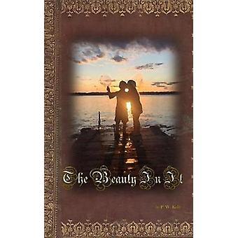 The Beauty In It by P W Kelly - 9781389196065 Book