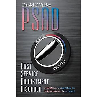 Psad Post Service Adjustment Disorder - A Different Perspective on Why