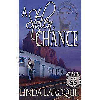 A Stolen Chance by Linda Laroque - 9781628301267 Book