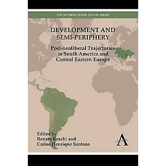 Development and Semi-periphery - Post-neoliberal Trajectories in South