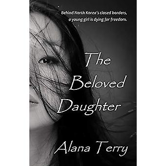 The Beloved Daughter by Alana Terry - 9781941735022 Book