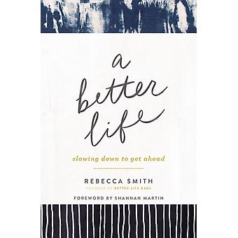 A Better Life by Rebecca Smith