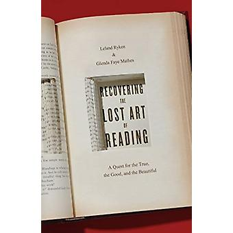 Recovering the Lost Art of Reading by Leland RykenGlenda Mathes