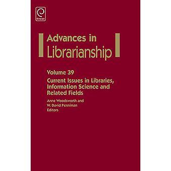 Aktuella frågor i biblioteken informationsvetenskap och relaterade områden av Woodsworth & Anne