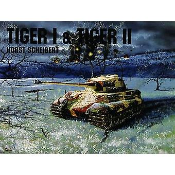 Panzers Tiger I and II by Horst Scheibert