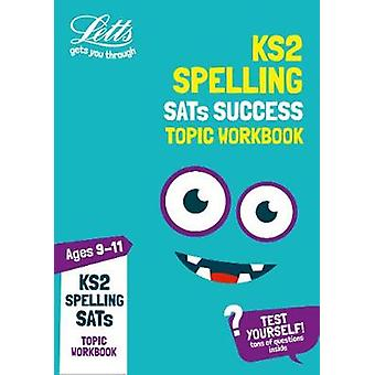 KS2 English Spelling Age 9-11 SATs Practice Workbook - for the 2020 te