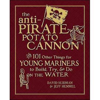Анти-ПиратСкая Картофельная Пушка - И 101 Другие вещи для молодых моряков