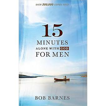 15 Minutes Alone with God for Men by Bob Barnes - 9780736953894 Book