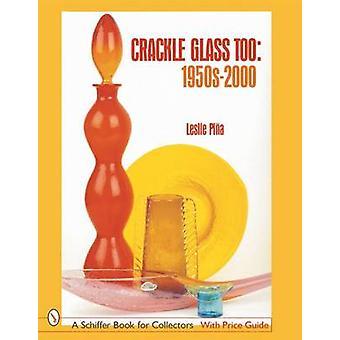 Ook glas Crackle - jaren 1950-2000 door Leslie Pina - 9780764314049 boek