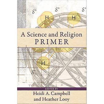 Wissenschaft und Religion Primer durch Heidi A. Campbell - Heather Looy - 9