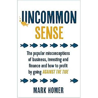 Uncommon Sense - The Popular Misconceptions of Business - Investing an