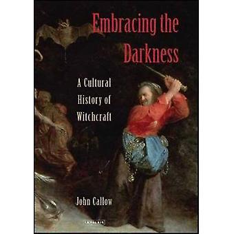 Omfavner mørket - et kulturhistorie trolldom av John kall
