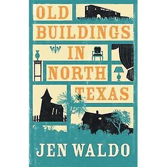 المباني القديمة في شمال تكساس بجين والدو-كتاب 9781911350170