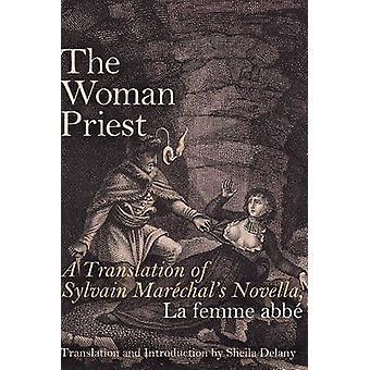 La femme prêtre - d'une traduction de Sylvain Marechal Novella - la Fe