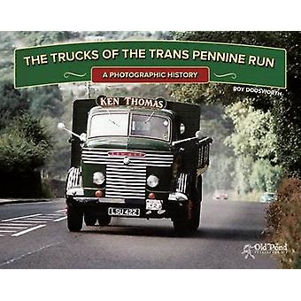 The Trucks of the Trans Pennine Run - A Photographic History by Roy Do