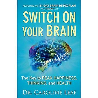 Allumez votre cerveau: La clé de la crête de bonheur, de pensée et santé