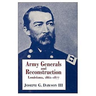 Generaler og gjenoppbygging: Louisiana, 1862-77