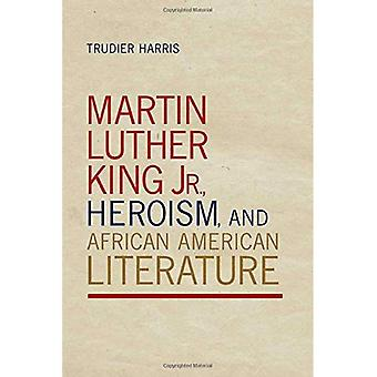 Martin Luther King Jr., Heldentum und afrikanische amerikanische Literatur