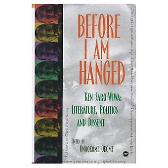 Zanim ja jestem powieszony: Ken Saro-Wiwa--literatura, polityka i niezgody