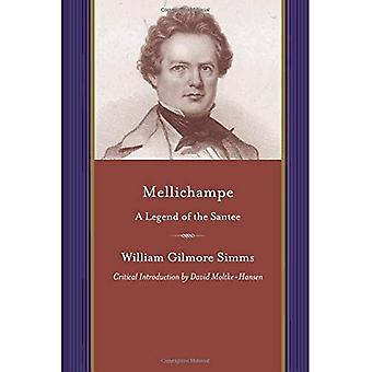 Mellichampe: A Legend of the Santee (A Project of the Simms Initiatives) (Writings of W.G. Simms)