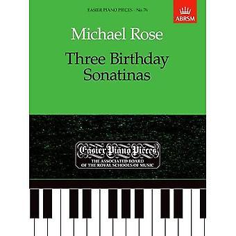 : Trzy urodziny sonatin Łatwiejsze fortepianowych 76 (łatwiejsze utworów fortepianowych (ABRSM))