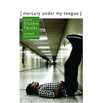 Mercury Under My Tongue (Soft Skull Press)