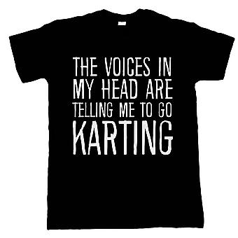 Voices In My Head Go Karting, Mens Funny T Shirt - Gift Him
