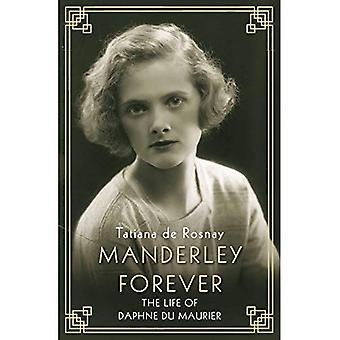 Manderley Forever: The Life av Daphne du Maurier