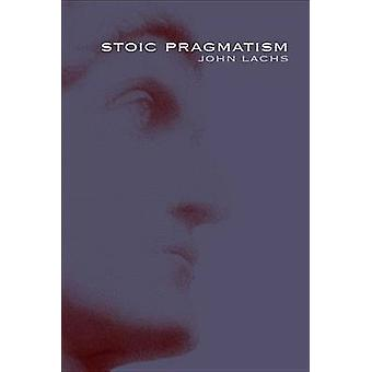 Stoïcijnse pragmatisme door Lachs & John