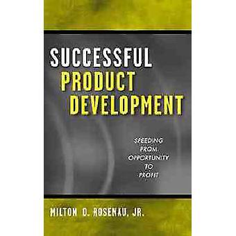Successful Product Development by Rosenau