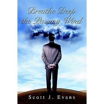Adem diep de passerende Wind door Evans & Scott J