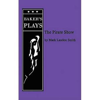 De piraat Show door Smith & Mark Landon