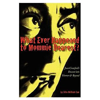 What Ever Happened to Mommie Dearest by Law & John William