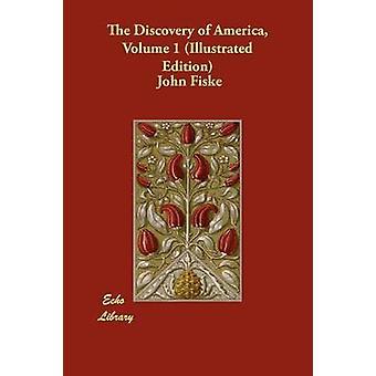 اكتشاف أمريكا المجلد 1 طبعة مصورة من فيسك & جون