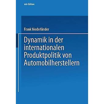Dynamik in der internationalen Produktpolitik von Automobilherstellern door Niederlnder & Frank