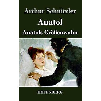 Anatol Anatols Grenwahn von Arthur Schnitzler