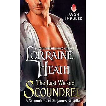 The Last Wicked Scoundrel by Lorraine Heath - 9780062317162 Book