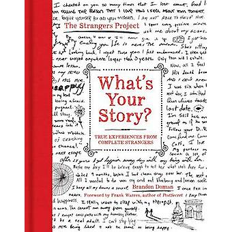 What's Your Story? - True Experiences from Complete Strangers by Brand