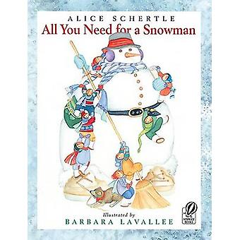 All You Need for a Snowman by Alice Schertle - Barbara Lavallee - 978