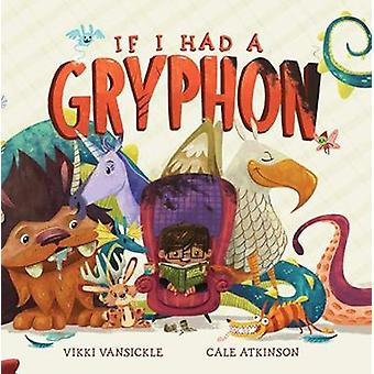 If I Had A Gryphon by If I Had A Gryphon - 9780735264656 Book