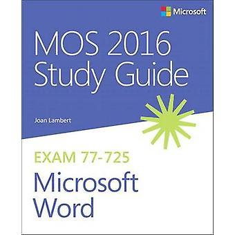 MOS 2016 Study Guide for Microsoft Word by Joan Lambert - Steve Lambe