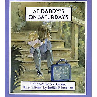 At Daddy's on Saturdays by Linda Walvoord Girard - 9780807504734 Book