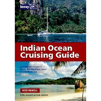 Indian Ocean Crusing Guide (2nd Revised edition) by Rod Heikell - 978