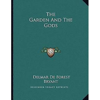 The Garden and the Gods by Delmar De Forest Bryant - 9781163008607 Bo