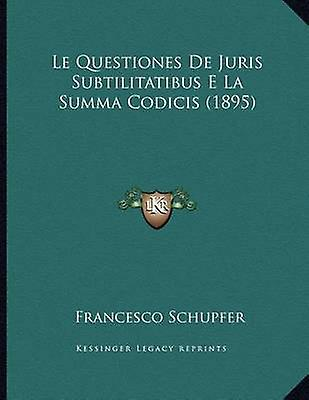 Le Questiones de Juris Subtilitatibus E La Summa Codicis (1895) by Fr