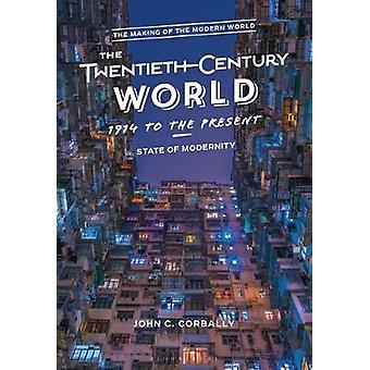 The Twentieth-Century World - 1914 to the Present - State of Modernity