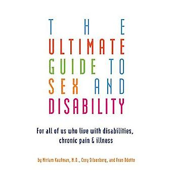 The Ultimate Guide to Sex and Disability - For All of Us Who Live with